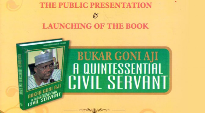 Book Launch  : BUKAR GONI AJI, A QUINTESSENTIAL CIVIL SERVANT